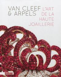 Van Cleef & Arpels : l'art de la haute joaillerie : exposition, Paris, Musée des arts décoratifs, du 20 septembre 2012 au 10 février 2013