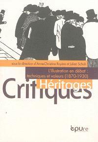 L'illustration en débat : techniques et valeurs (1861-1931)