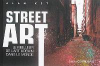 Street art : le meilleur de l'art urbain dans le monde