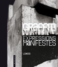 Graffiti writing : expressions manifestes