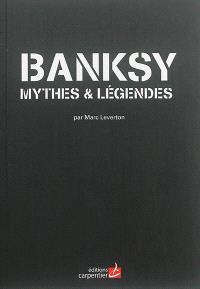 Banksy : mythes & légendes