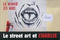 Le street art et Charlie : la mémoire des murs
