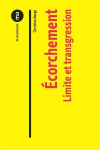 L'écorchement. Volume 1, Limite et transgression