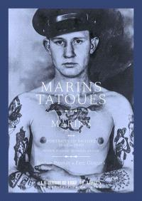 Marins tatoués : portraits de marins 1890-1940 = Portraits of sailors : a portrait gallery