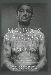 Mauvais garçons : portraits de tatoués, 1890-1930 : coffret de 25 cartes postales = Tattooed underworld : a portrait gallery, 1890-1930 : postcards