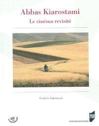 Abbas Kiarostami : le cinéma revisité