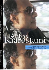 Abbas Kiarostami : textes, entretiens, filmographie complète