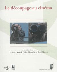 Le découpage au cinéma : actes du colloque, Cerisy-la-Salle, 23-27 septembre 2013