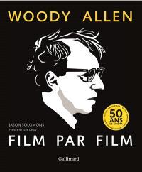 Woody Allen, film par film