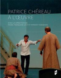 Patrice Chéreau à l'oeuvre