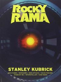 Rockyrama : saison 2. n° 2, Stanley Kubrick