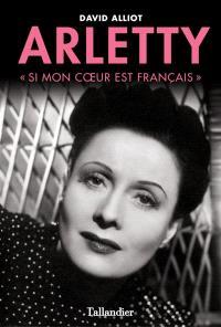 Arletty : si mon coeur est français