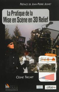 La pratique de la mise en scène en 3D relief : technique et langage cinématographique