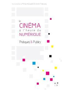 Le cinéma à l'heure du numérique : pratiques & publics