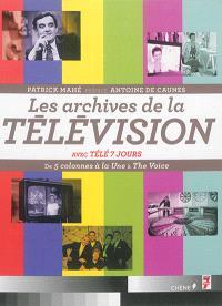 Les archives de la télévision : de 5 colonnes à la une à Top chef