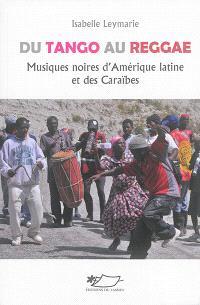 Du tango au reggae : musiques noires d'Amérique latine et des Caraïbes