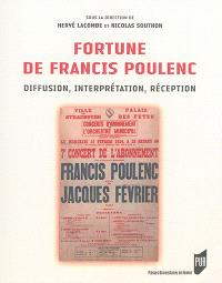 Fortune de Francis Poulenc : diffusion, interprétation, réception