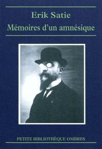 Mémoires d'un amnésique; Suivi de Cahiers d'un mammifère; Chroniques musicales
