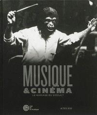Musique & cinéma : le mariage du siècle ?