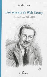 L'art musical de Walt Disney : l'animation de 1928 à 1966