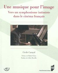 Une musique pour l'image : vers un symphonisme intimiste dans le cinéma français