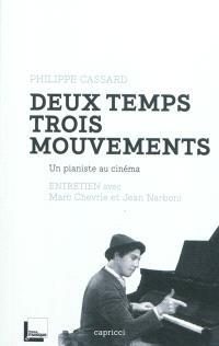 Deux temps trois mouvements : un pianiste au cinéma : entretien avec Marc Chevrie et Jean Narboni