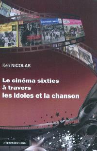 Le cinéma sixties à travers les idoles et la chanson