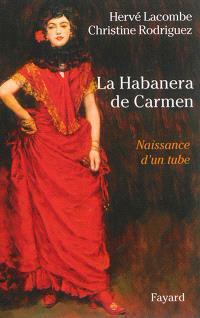 La Habanera de Carmen : naissance d'un tube