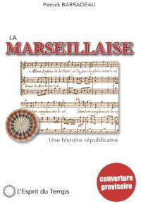 La Marseillaise : une histoire républicaine