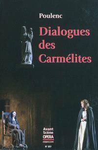 Avant-scène opéra (L'). n° 257, Dialogues des Carmélites : opéra en trois actes et douze tableaux