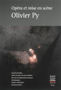 Avant-scène opéra (L'). n° 275, Opéra et mise en scène : Olivier Py