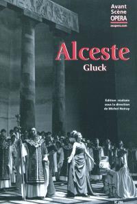 Avant-scène opéra (L'). n° 256, Alceste
