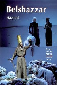 Avant-scène opéra (L'). n° 245, Belshazzar : oratorio en trois parties