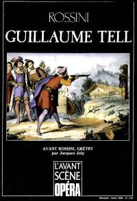 Avant-scène opéra (L'). n° 118, Guillaume Tell