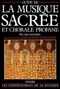 Guide de la musique sacrée et chorale profane : de 1750 à nos jours