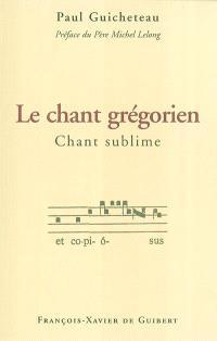 Le chant grégorien, chant sublime