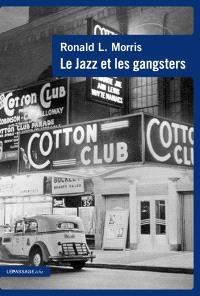 Le jazz et les gangsters, 1880-1940