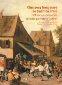 Chansons françaises de tradition orale : 1.900 textes et mélodies collectés par Patrice Coirault