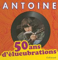 50 ans d'élucubrations