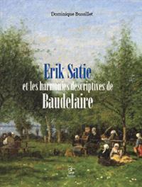 Erik Satie et les harmonies descriptives de Baudelaire : essai