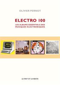 Electro 100 : les albums essentiels des musiques électroniques
