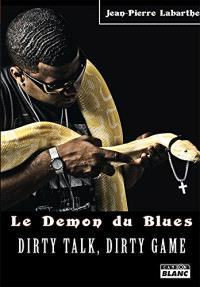 Le démon du blues : dirty talk, dirty game