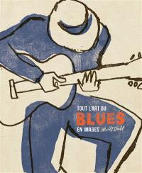 L'art du blues : le trésor en images de l'âge d'or de la musique noire