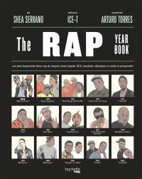 The rap year book : les plus importants titres rap de chaque année depuis 1979, analysés, disséqués et remis en perspective