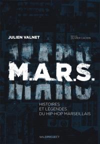 MARS : histoires et légendes du hip-hop marseillais