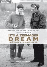 It's a teenager dream : itinéraire d'un ingénieur du son