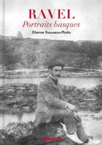 Ravel, portraits basques