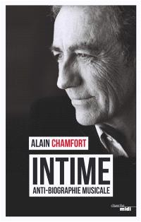 Intime : anti-biographie musicale