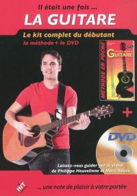 Il était une fois... la guitare : le kit complet du débutant : la méthode + le DVD