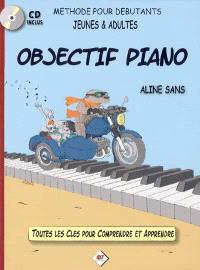 Objectif piano : méthode pour débutants jeunes et adultes : toutes les clés pour comprendre et apprendre